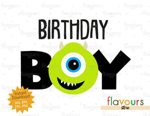 Birthday Boy - Mike Monsters Inc - Instant Download - SVG FILES