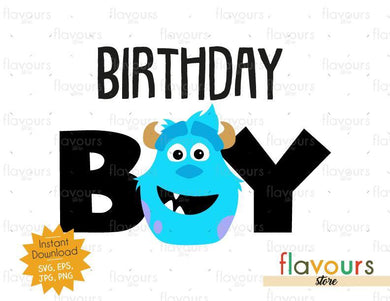 Birthday Boy - Sulley Monsters Inc - Instant Download - SVG FILES