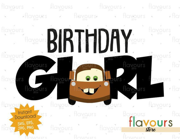 Birthday Girl - Tow Mater - Cars - Instant Download - SVG FILES