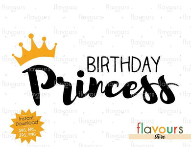 Birthday Princess - Instant Download - SVG FILES