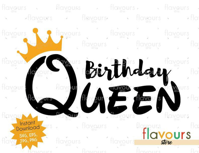 Birthday Queen - Instant Download - SVG FILES