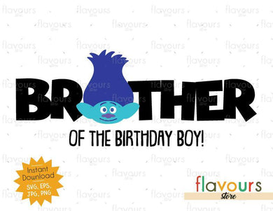 Brother of the Birthday Boy - Branch - Trolls - Instant Download - SVG FILES