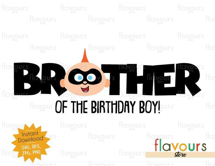 Brother of the Birthday Boy - Jack Jack - The Incredibles - Instant Download - SVG FILES