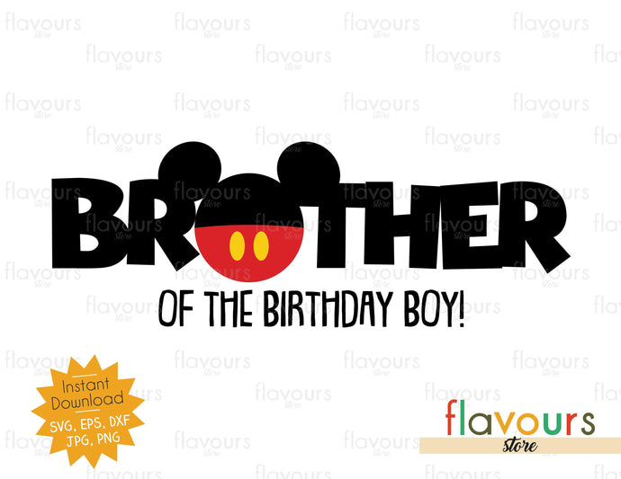 Brother of the Birthday Boy - Mickey - SVG Cut File