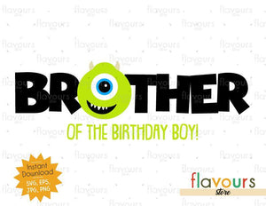 Brother of the Birthday Boy - Mike Monsters Inc - Instant Download - SVG FILES
