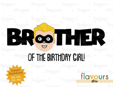 Brother of the Birthday Girl - Dash - The Incredibles - Instant Download - SVG FILES