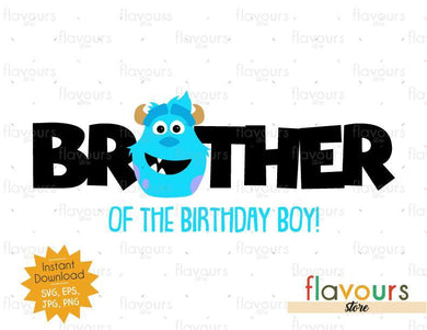 Brother of the Birthday Boy - Sulley Monsters Inc - Instant Download - SVG FILES
