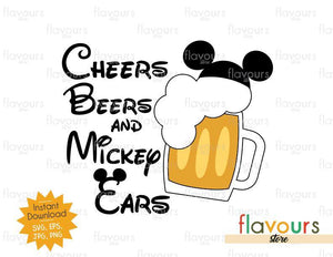 Cheers Beers And Mickey Ears - Disney Epcot - SVG Cut File