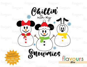 Chillin' with my Snowmies- SVG Cut File