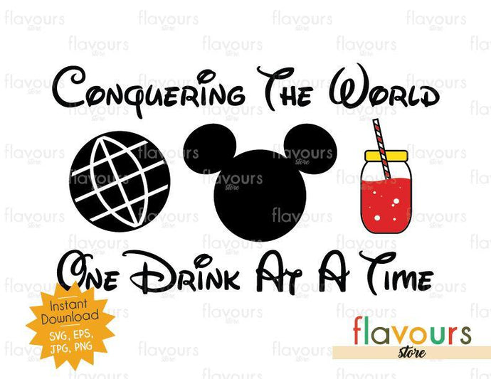 Conquering the World - One Drink At a Time - Mickey Ice Tea - Disney Epcot - SVG Cut File