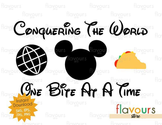 Conquering The World - One Bite At A Time - Mickey Taco - Disney Epcot - SVG Cut File