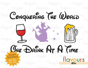 Conquering the World - One Drink At a Time - Figment - Disney Epcot - SVG Cut File
