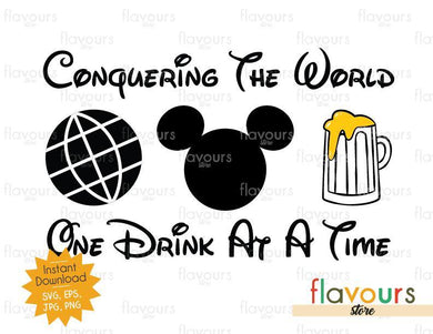 Conquering The World One Drink At A Time Mickey Beer - Disney Epcot - SVG Cut File - FlavoursStore