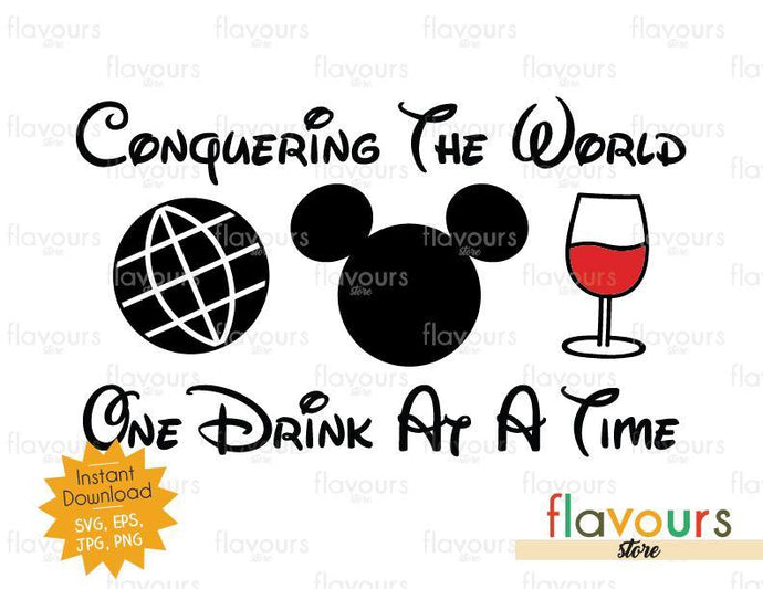 Conquering The World One Drink At A Time Mickey Wine - Disney Epcot - SVG Cut File - FlavoursStore