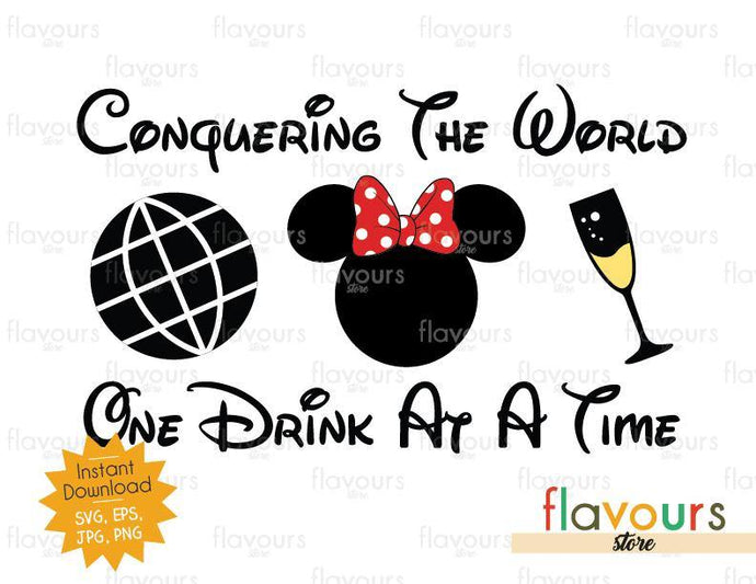Conquering The World One Drink At A Time Minnie Champagne - Disney Epcot - SVG Cut File