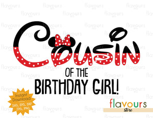 Cousin of the Birthday Girl - Minnie Inspired - Instant Download - SVG FILES