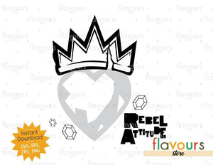 Crowned Heart - Rebel Attitude - Descendants - SVG Cut Files