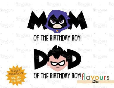 Mom and Dad Birthday Boy - Robin and Raven - Teen Titans Go - Instant Download - SVG FILES