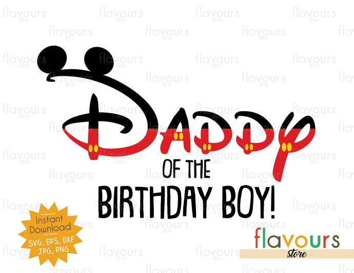 Daddy Of The Birthday Boy - Mickey Ears - SVG Cut File