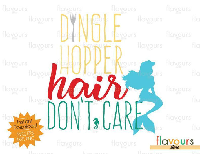 Dinglehopper Hair Don't Care - Little Mermaid - SVG Cut File