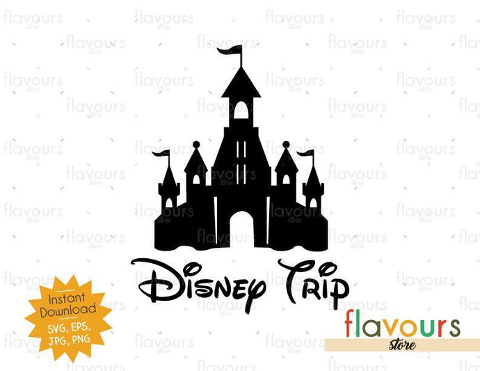 Disney Trip - Disney Castle - Instant Download - SVG Cut File