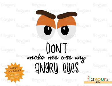 Don't Make Me Use My Angry Eyes - Toy Story - SVG Cut File - FlavoursStore