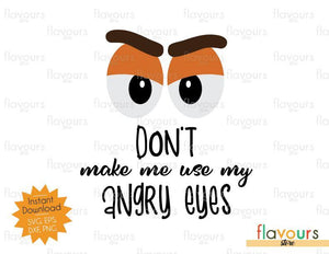 Don't Make Me Use My Angry Eyes - Toy Story - SVG Cut File