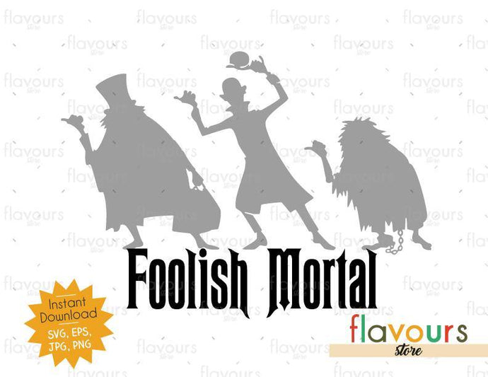 Foolish Mortal - Haunted Mansion - SVG Cut File