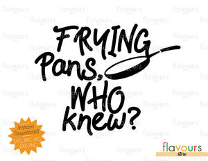 Frying pans, who knew? - Instant Download - SVG Cut File