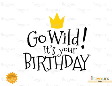 Go Wild It's Your Birthday - Wild Thing - SVG Cut File - FlavoursStore