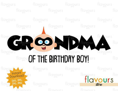 Grandma of the Birthday Boy - Jack Jack - The Incredibles - Instant Download - SVG FILES