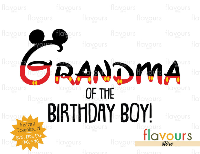 Grandma of the Birthday Boy - Mickey Ears - SVG Cut File