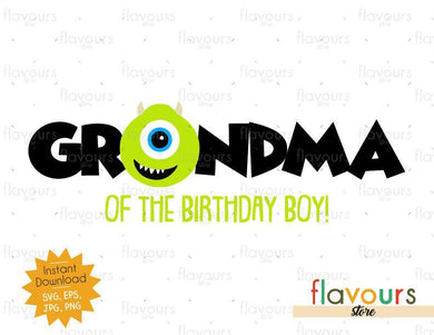 Grandma of the Birthday Boy - Mike Monsters Inc - Instant Download - SVG FILES