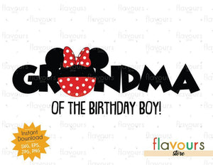 Grandma of the Birthday Boy - Minnie Inspired - Instant Download - SVG FILES