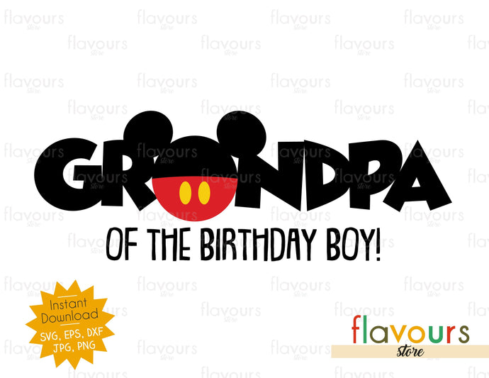 Grandpa of the Birthday Boy - Mickey - SVG Cut File