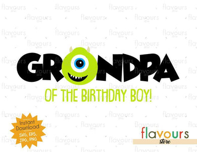 Grandpa of the Birthday Boy - Mike Monsters Inc - Instant Download - SVG FILES