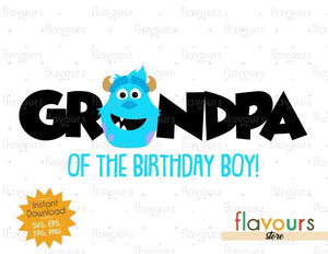 Grandpa of the Birthday Boy - Sulley Monsters Inc - Instant Download - SVG FILES