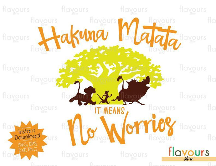 Hakuna Matata It Means No Worries - Disney - Cuttable Design Files (SVG, EPS, JPG, PNG) For Silhouette and Cricut