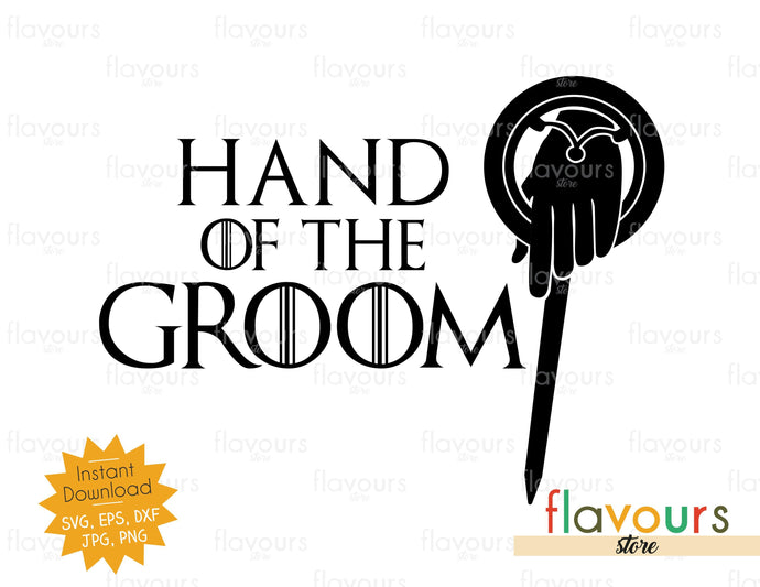 Hand of the Groom - GOT Fan - SVG Cut File