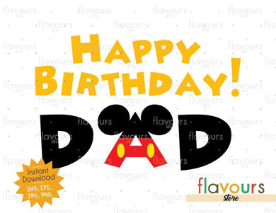 Happy Birthday Dad - Mickey Ears - Disney Birthday - SVG Cut File