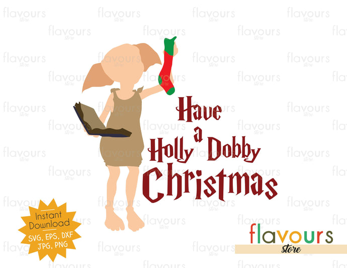 Have a Holly Dobby Christmas - Harry Potter - Instant Download