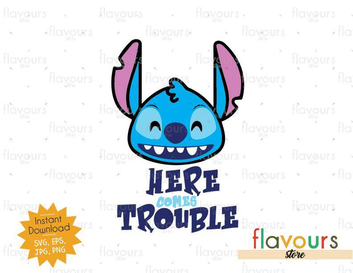 Here comes Trouble - Stitch - SVG Cut File
