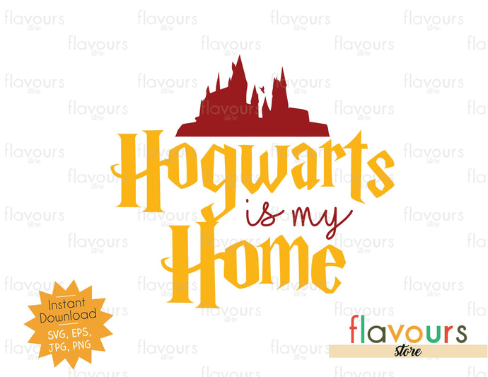 Hogwarts is my Home - SVG Cut File