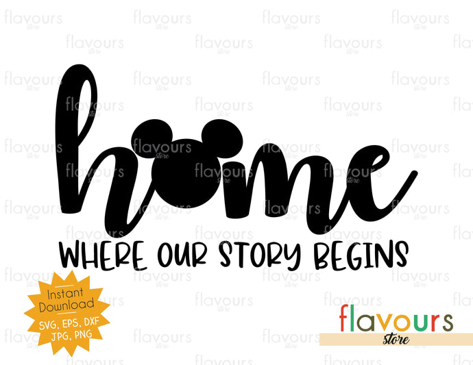 Home Where Our Story Begins - Instant Download - SVG Cut File