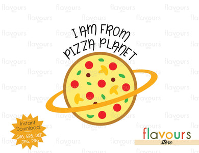 I am from pizza planet - Toy Story - Instant Download - SVG Files - FlavoursStore