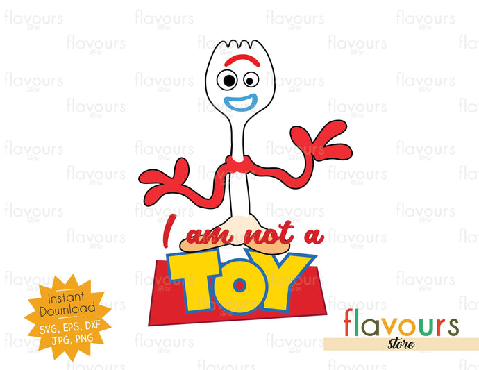 I Am not a Toy - Toy Story - SVG Cut File