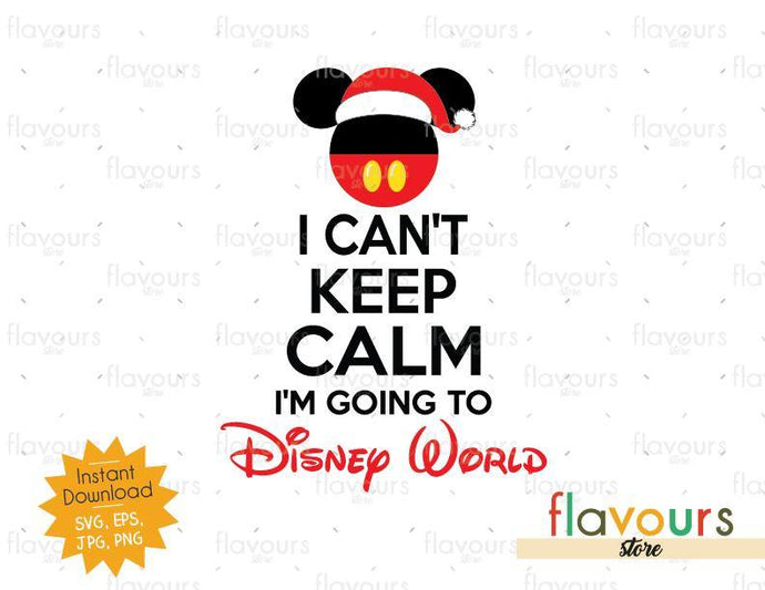 I can't keep calm I'm going to Disney World - SVG Cut File