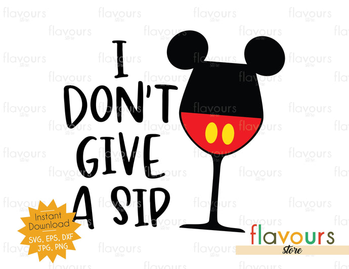 I Don T Give A Sip Svg Cut File Flavoursstore