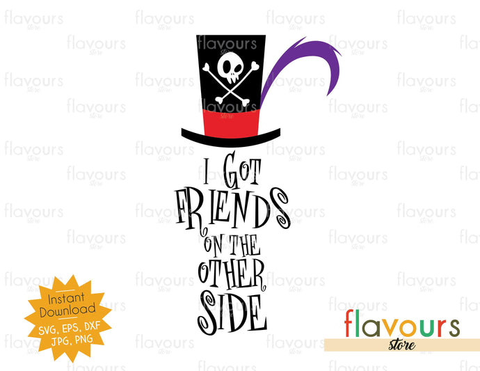 I Got Friends On The Other Side - SVG Cut File - FlavoursStore