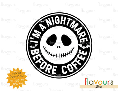 I'm a Nightmare before Coffee - Cuttable Design Files